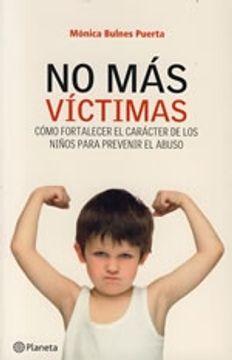 portada No Mas Victimas (Como Fortalecer El Carácter De Los Niños Para Prevenir El Abuso)