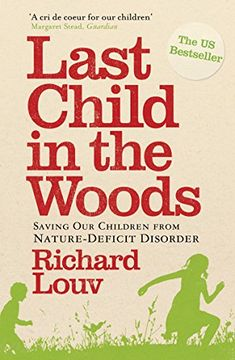 portada Last Child in the Woods: Saving our Children from Nature-Deficit Disorder