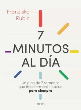 portada 7 Minutos al Día: Un Plan de 7 Semanas que Transformará tu Salud Para Siempre (Salud y Bienestar)