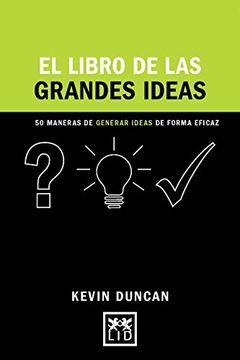 portada El Libro de las Grandes Ideas: 50 Maneras de Generar Ideas de Forma Eficaz