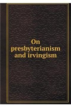 portada On presbyterianism and irvingism