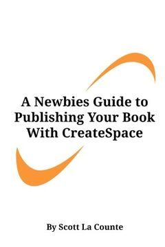portada A Newbies Guide to Publishing Your Book With CreateSpace: Publishing a Print Book the Easy Way