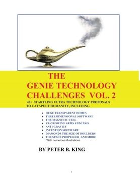 portada The Genie Technology Challenges, Volume 2: 40+ Super and Ultra-Technology Proposals To Catapult Humanity, Including Huge Transparent Domes, ... Software, The Space Propeller, And More