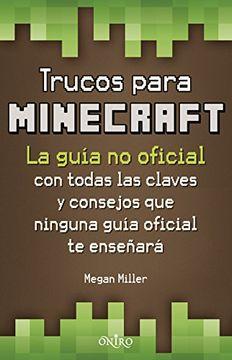 portada Trucos Para Minecraft: La Guía No Oficial Con Todas Las Claves Y Consejos Que Ninguna Guía Oficial Te Enseñará