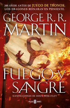 portada Fuego y Sangre (Canción de Hielo y Fuego): 300 Años Antes de Juego de Tronos. Historia de los Targaryen
