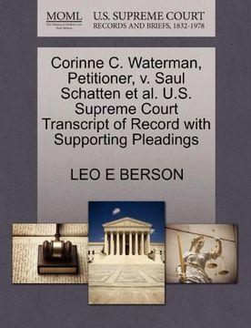 portada Corinne c. Waterman, Petitioner, v. Saul Schatten et al. U. Sa Supreme Court Transcript of Record With Supporting Pleadings (libro en Inglés)