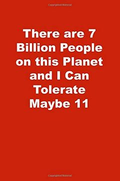 portada There are 7 Billion People on This Planet and i can Tolerate Maybe 11: Lined Notebook , red Cover (libro en Inglés)