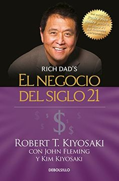 portada El Negocio del Siglo 21 = the Business of the 21St Century (Rich Dad)