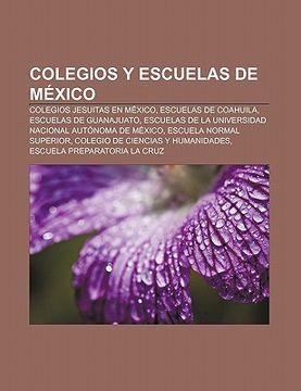 portada colegios y escuelas de mexico: colegios jesuitas en mexico, escuelas de coahuila, escuelas de guanajuato