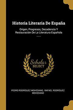 portada Historia Literaria de España: Origen, Progresos, Decadencia y Restauración de la Literatura Española.