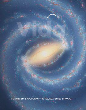 portada Vida. Su Origen, Evolución y Búsqueda en el Espacio