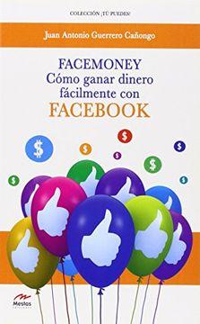 portada Facemoney. Como Ganar Dinero Fácilmente con Facebook (tu Puedes)