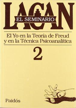 portada El Seminario. Libro 2: El yo en la Teoría de Freud y en la Técnica Psicoanalítica (el Seminario de Jacques Lacan)