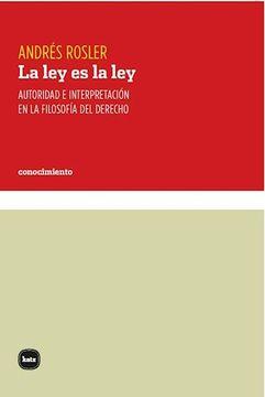 portada Ley es la ley Autoridad e Interpretacion en la Filosofia del Derecho