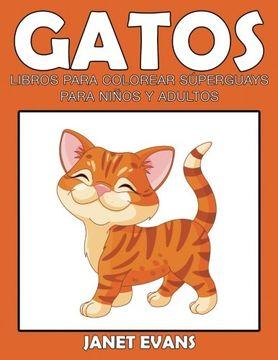 portada Gatos: Libros Para Colorear Superguays Para Ninos y Adultos