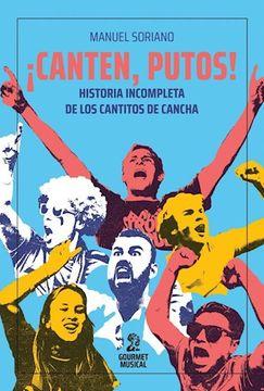 portada Canten Putos Historia Incompleta de los Cantitos de Cancha