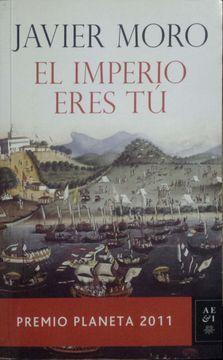portada EL IMPERIO ERES TÚ. PREMIO PLANETA 2011