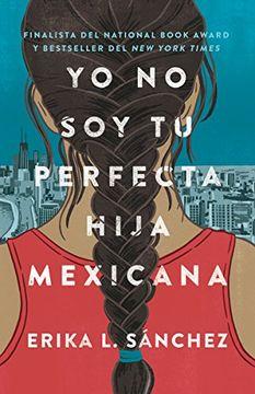 portada Yo no soy tu Perfecta Hija Mexicana