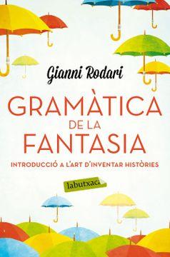 portada Gramàtica de la Fantasia: Introducció a L'art D'inventar Històries (Labutxaca)