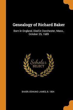 portada Genealogy of Richard Baker: Born in England, Died in Dorchester, Mass. , October 25, 1689 (libro en inglés)