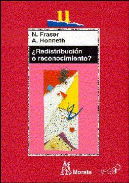 Libro Redistribucion O Reconocimiento Un Debate Politico Filosofico Fraser Honneth Isbn 1057609 Comprar En Buscalibre