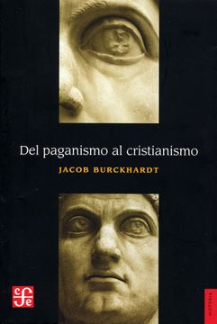 portada Del Paganismo al Cristianismo. La Época de Constantino el Grande