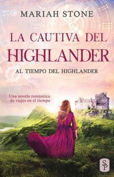 portada La Cautiva del Highlander: Una Novela Romántica de Viajes en el Tiempo en las Tierras Altas de Escocia: 1 (al Tiempo del Highlander)