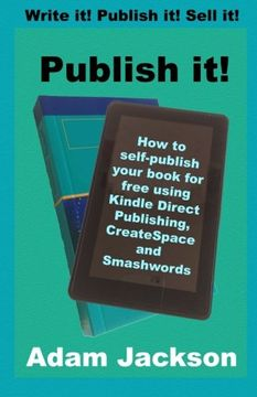 portada Publish it!: How to self-publish your book for free using Kindle Direct Publishing (KDP), CreateSpace and Smashwords: Volume 2 (Write it! Publish it! Sell it!)