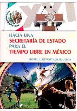portada HACIA UNA SECRETARIA DE ESTADO PARA EL TIEMPO LIBRE EN MEXICO