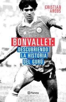 portada Bonvallett Descubriendo la Historia del Guru