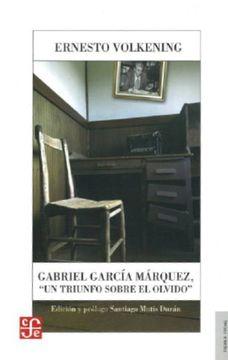 portada Gabriel García Márquez, un Triunfo Sobre el Olvido.