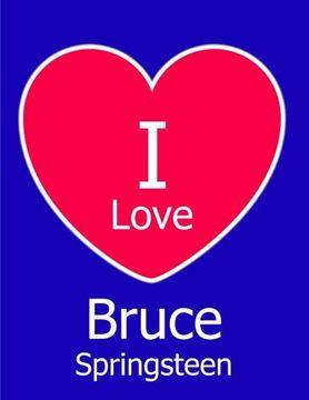 portada I Love Bruce Springsteen: Large Blue Notebook (libro en inglés)