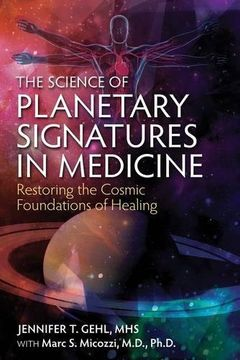portada The Science of Planetary Signatures in Medicine: Restoring the Cosmic Foundations of Healing (libro en Inglés)