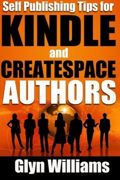 portada Self Publishing Tips for Kindle and CreateSpace Authors: The Quick Reference Guide to Writing, Publishing and Marketing Your Books on Amazon (Bestseller Tactics) (Volume 5)