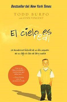 portada El Cielo es Real: La Asombrosa Historia de un Niño Pequeño de su Viaje al Cielo de ida y Vuelta