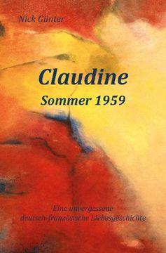 portada Claudine - Sommer 1959: Eine unvergessene deutsch-französische Liebesgeschichte