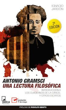 portada Antonio Gramsci. Una Lectura Filosófica: Introducción a los Cuadernos de la Cárcel y Otros Escritos