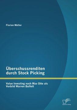 portada Überschussrenditen durch Stock Picking: Value Investing nach Max Otte als Vorbild Warren Buffett (German Edition)