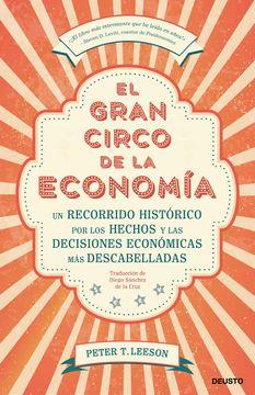 portada El Gran Circo de la Economía: Un Recorrido Histórico por los Hechos y las Decisiones Económicas más Descabelladas