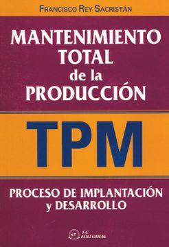 portada Mantenimiento Total de la Produccion (Tpm): Proceso de Implantaci n y Desarrollo