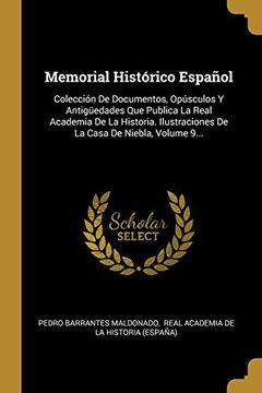 portada Memorial Histórico Español: Colección de Documentos, Opúsculos y Antigüedades que Publica la Real Academia de la Historia. Ilustraciones de la Casa de Niebla, Volume 9.
