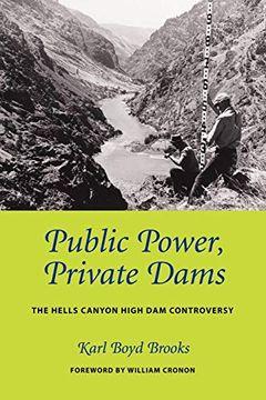 portada Public Power, Private Dams: The Hells Canyon High dam Controversy (Weyerhaeuser Environmental Books) (libro en Inglés)