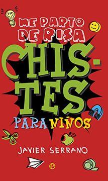 Libro Chistes Para Niños Javier Serrano Isbn 9788490604656 Comprar En Buscalibre