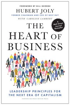 portada The Heart of Business: Leadership Principles for the Next era of Capitalism