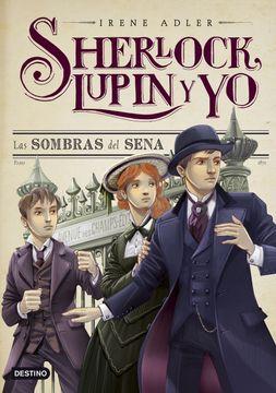 portada Las Sombras del Sena: Sherlock, Lupin y yo 6