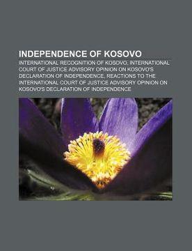portada independence of kosovo: international recognition of kosovo