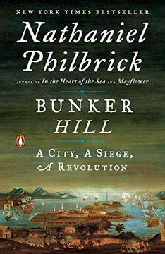 portada Bunker Hill: A City, a Siege, a Revolution (The American Revolution Series) (libro en Inglés)