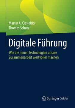 portada Digitale Führung: Wie die Neuen Technologien Unsere Zusammenarbeit Wertvoller Machen (libro en Alemán)