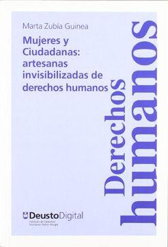 portada Mujeres y Ciudadanas: Artesanas Invisibilizadas de Derechos Humanos (Cuadernos Deusto de Derechos Humanos)