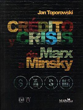 portada Credito y Crisis de Marx a Minsky
